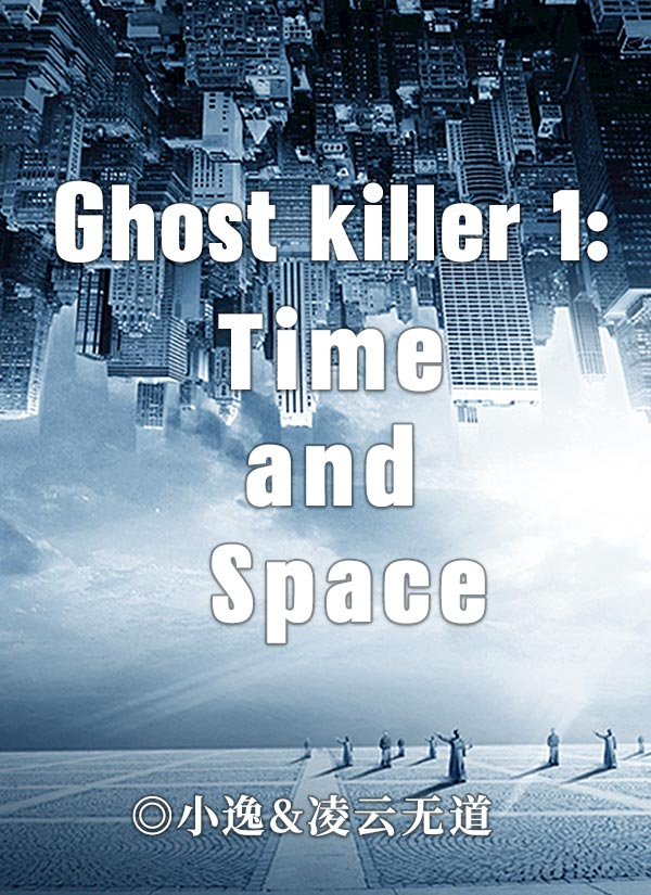 Ghost killer 1:Time and Space头图